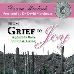 From Grief to Joy, A Journey Back to Life & Living (Featured Book)
