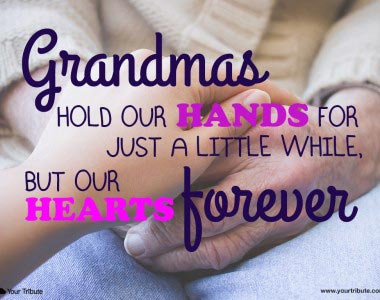 Grandmas hold our hands for just a little while…
