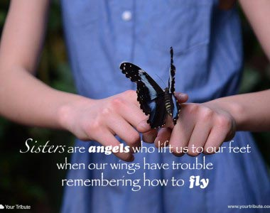 Sisters are angels who lift us…
