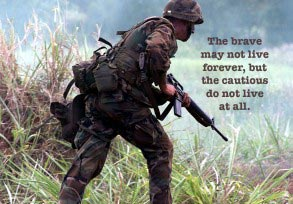The brave may not live forever…