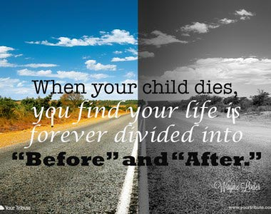 Wayne Loder: When your child dies…